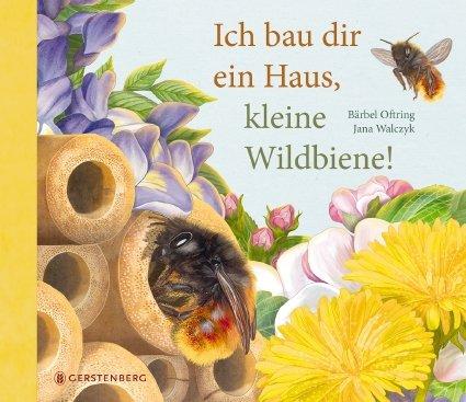 """Buchtipp """"Ich baue Dir ein Haus, kleine Wildbiene!"""""""